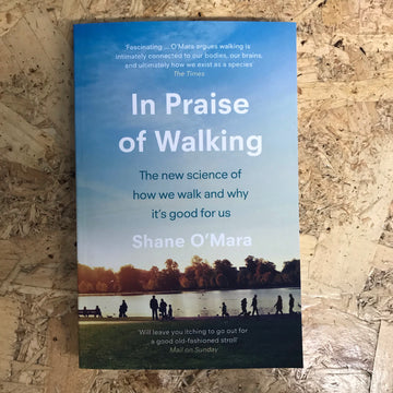 In Praise Of Walking | Shane O'Mara
