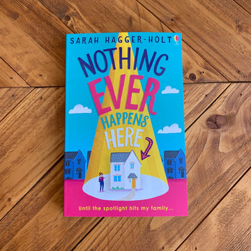 Nothing Ever Happens Here | Sarah Hagger-Holt