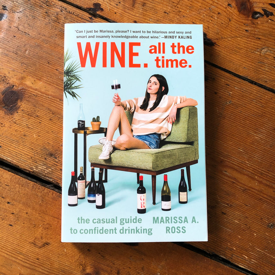 Wine. All The Time. | Marissa A. Ross