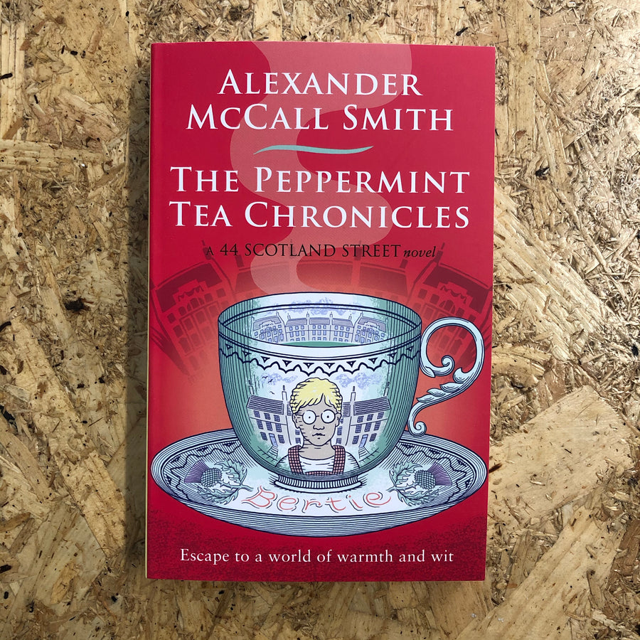 The Peppermint Tea Chronicles | Alexander McCall Smith