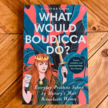 What Would Boudicca Do? | E.Foley & B.Coates
