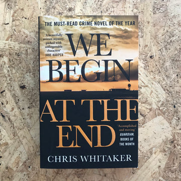 We Begin At The End | Chris Whitaker
