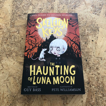 Skeleton Keys: The Haunting Of Luna Moon | Guy Bass
