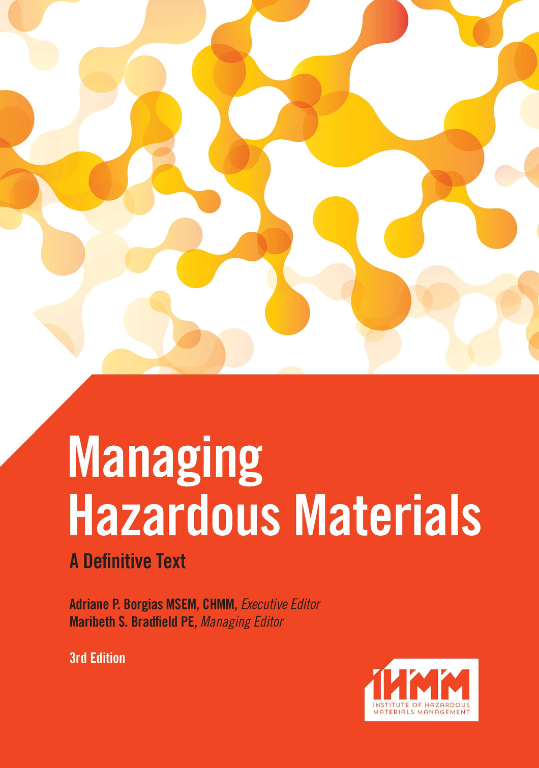 Managing Hazardous Materials: A Definitive Text 3rd Edition © 2015