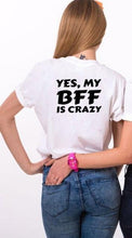 Load image into Gallery viewer, Best Friend crazy T-Shirts