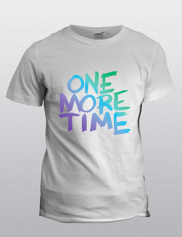 One More Time Shirt