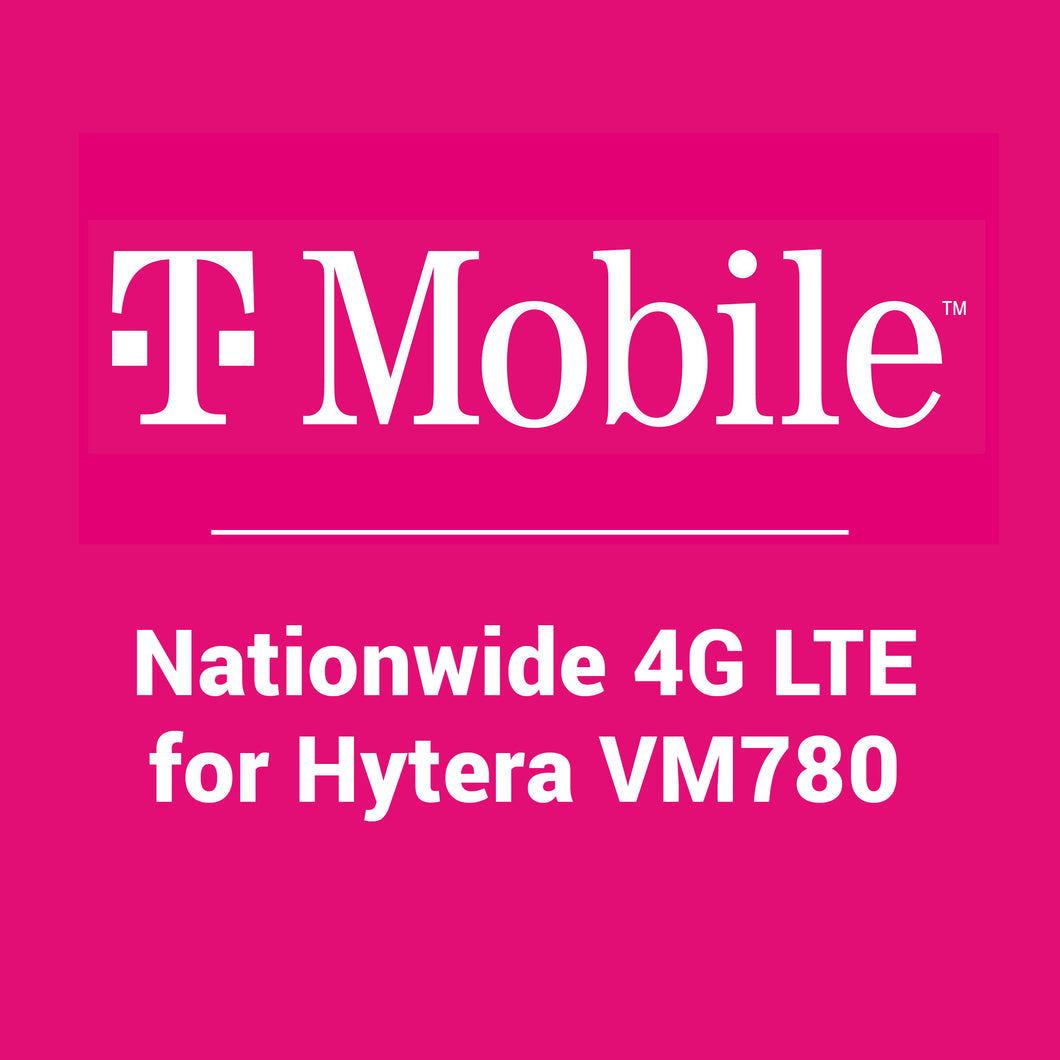 T-Mobile Nationwide 4G LTE Coverage for Hytera VM780 - Single Device Monthly Cellular Data Plan