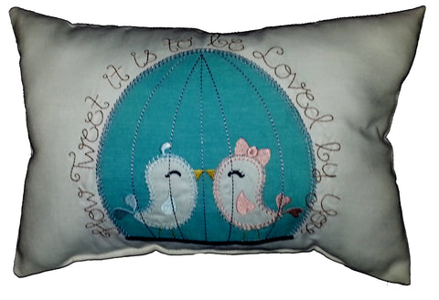 How Tweet it is to be Loved by You Cushion