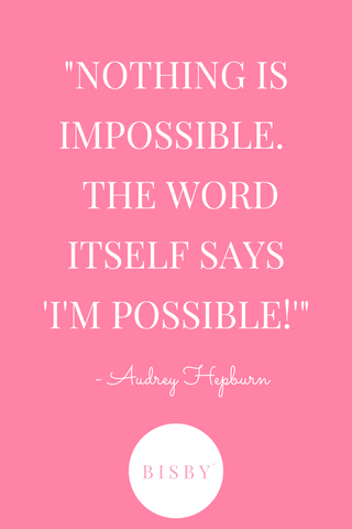 Audrey Hepburn quote, inspiration for the BISBY Girl