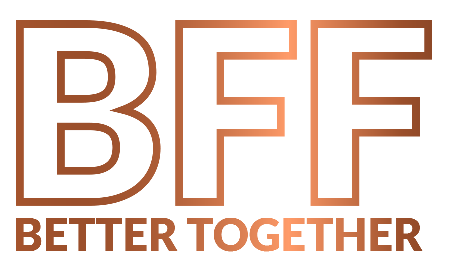 BFF: Better together