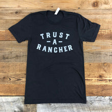Load image into Gallery viewer, UNISEX Trust A Rancher Tee - Dark Grey