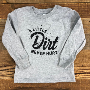 TODDLER Dirt Never Hurt Long Sleeve - Heather Grey