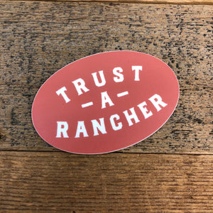 Trust A RANCHER Sticker