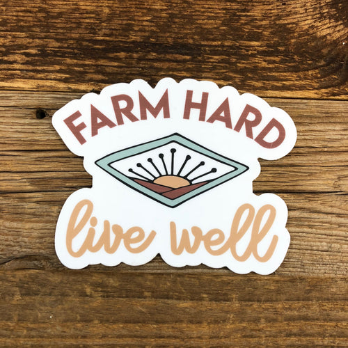 The BIG Farm Hard, Live Well Sticker