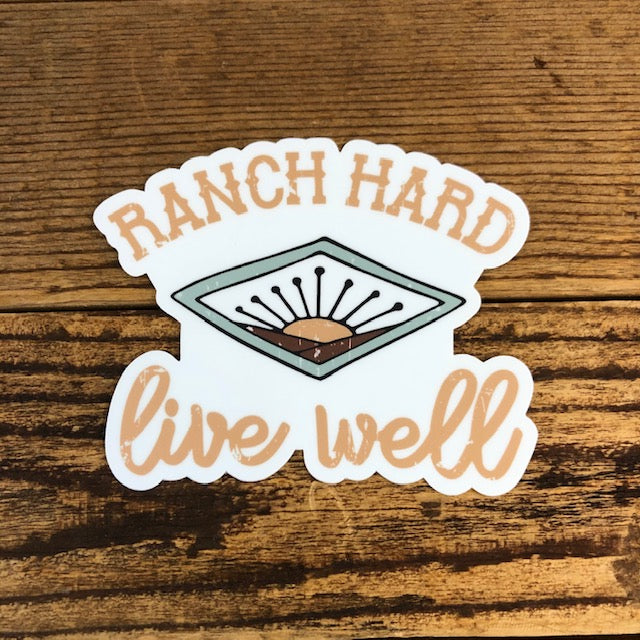 The Ranch Hard, Live Well Sticker