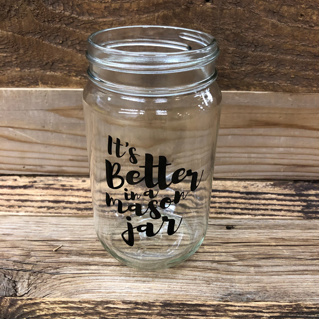 Better In a Mason Jar Pint