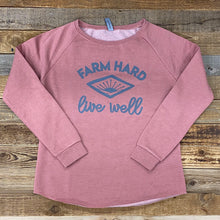 Load image into Gallery viewer, Women's Farm Hard, Live Well Crew Sweatshirt - Dusty Rose