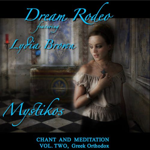 Download Chant and Meditation Vol. Two (Mystikos - Greek Orthodox Chant)  Featuring Lydia Brown