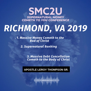 '19 SMC2U Richmond, VA - Thurs PM - Massive Money Cometh to the Body of Christ- mp3