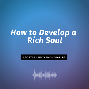 How to Develop a Rich Soul - MP3