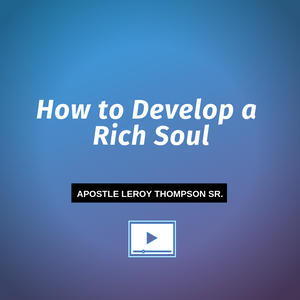 How to Develop a Rich Soul - Video