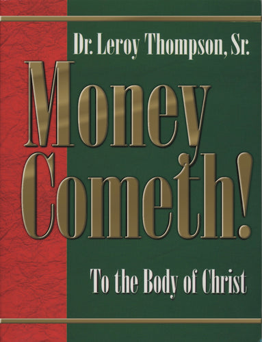 Money Cometh to the Body of Christ