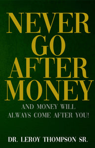 Never Go After Money - Book