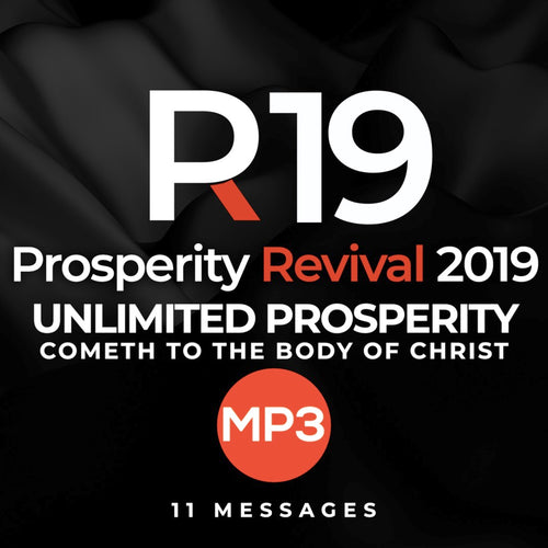 Prosperity Revival 2019 | Unlimited Prosperity Cometh to the Body of Christ - MP3's