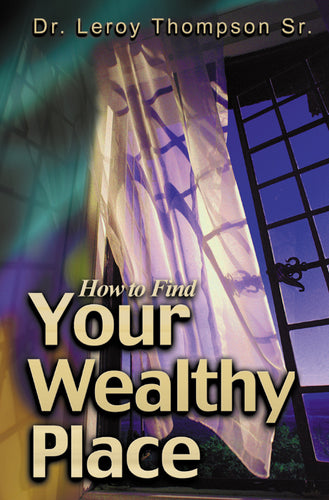 How To Find Your Wealthy Place