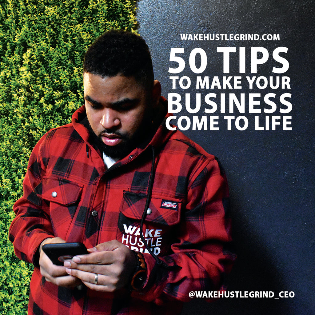 Wake Hustle Grind's 50 tips on how to make your business come to life