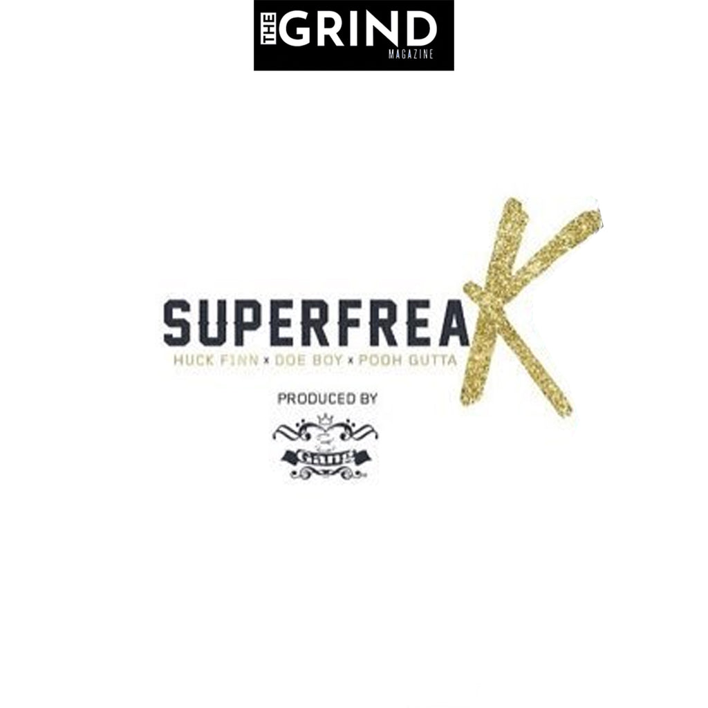 HUCK FINN x DOE BOY x POOH GUTTA | SUPER FREAK