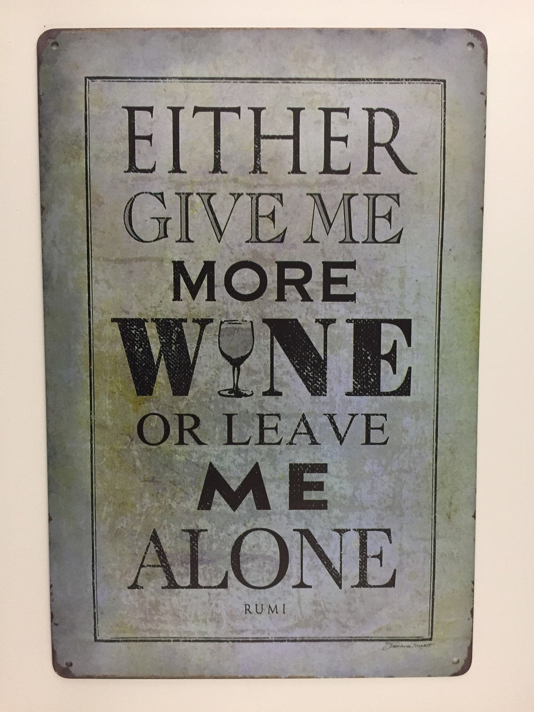 EITHER GIVE ME MORE WINE OR LEAVE ME ALONE tin sign