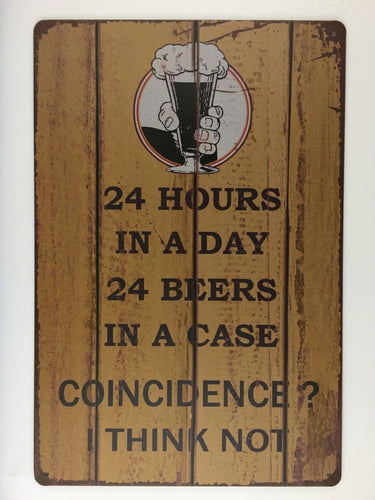 24 Hrs/Day...Beers/Case...COINCIDENCE... tin sign