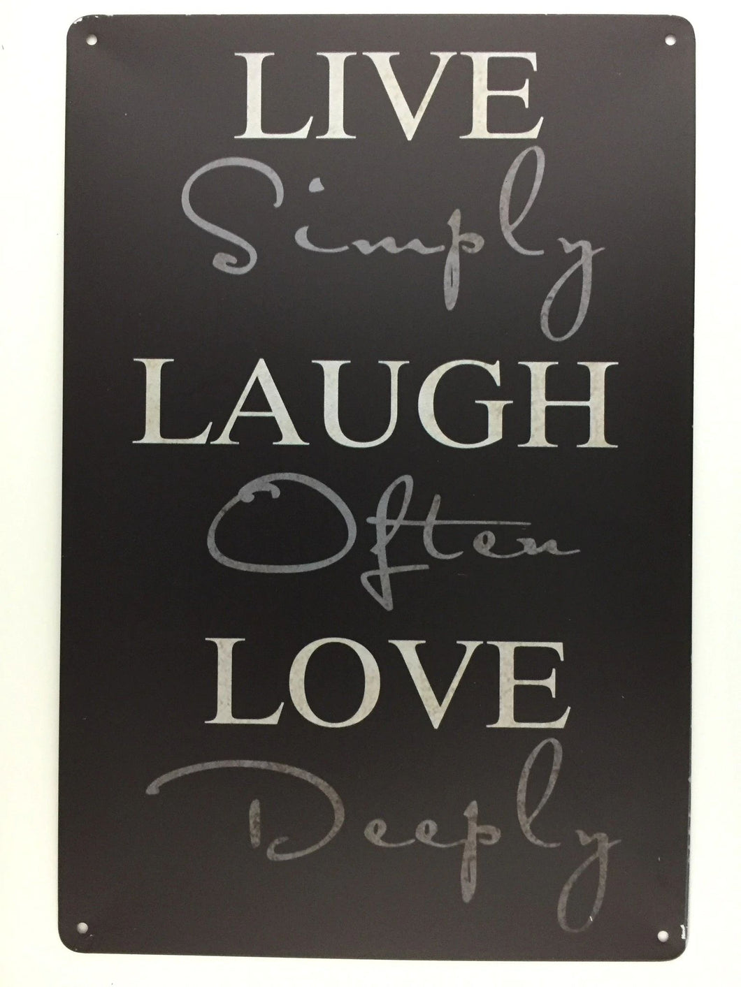 LIVE SIMPLY LAUGH OFTEN LOVE DEEPLY tin sign