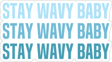 Stay Wavy Baby Sticker