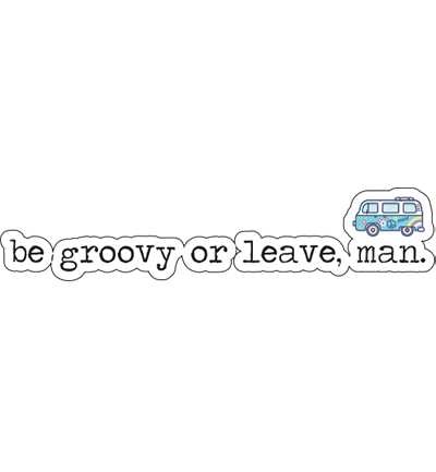 Be Groovy or Leave, Man Sticker