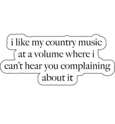 I Like My Country Music... Sticker