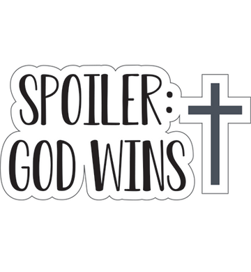 Spoiler: God Wins Sticker