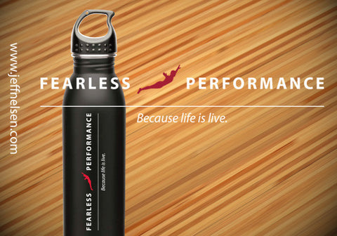 Fearless Performance Because Life is Live Water Bottle