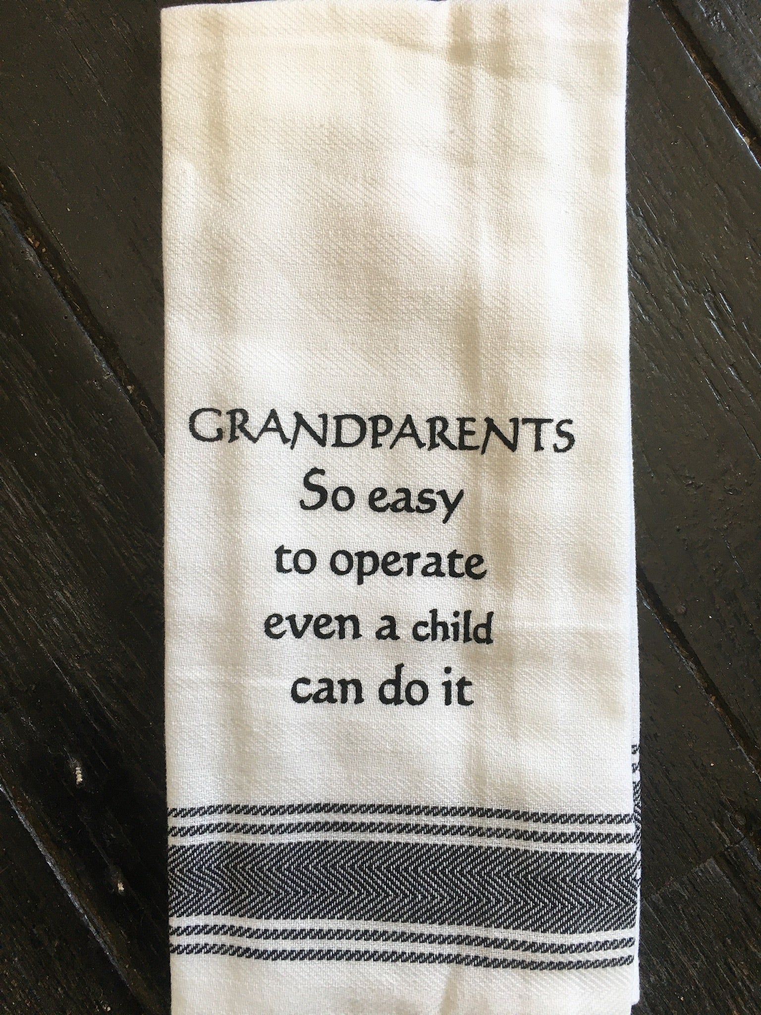 "Tea Towel ""Grandparents, So easy to operate, even a child can do it"""