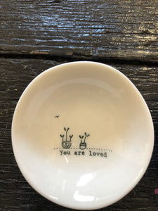 Wobbly Porcelain Dish 'You are loved'