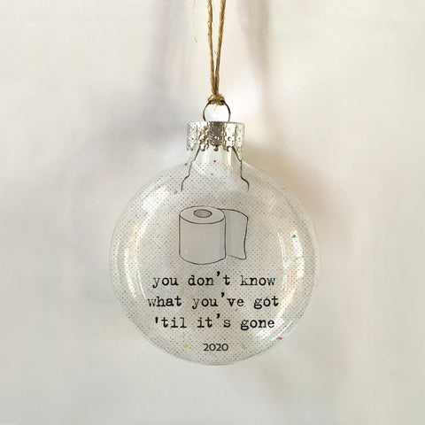 You Don't Know What You've Got 'Til It's Gone Ornament