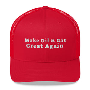 Make American Oil and Gas Great Again - Trucker Cap