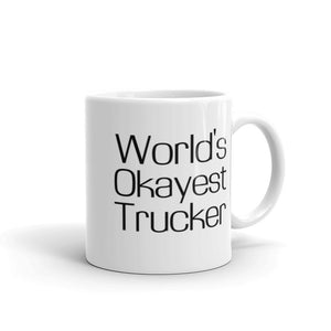 Okayest Trucker Coffee Mug