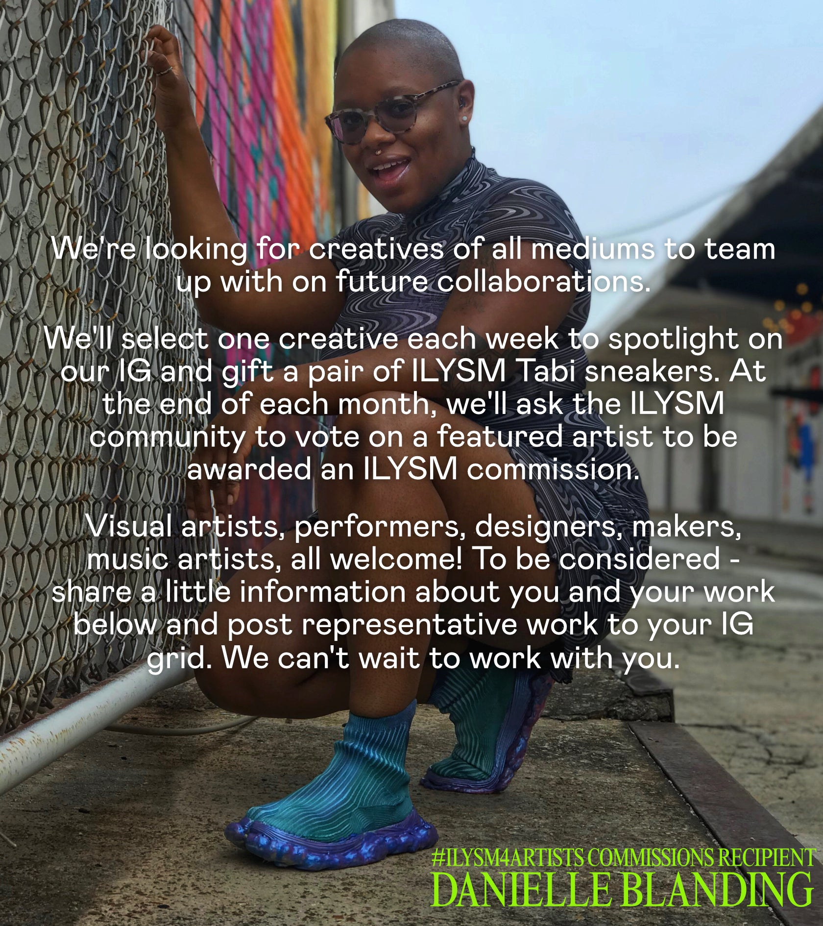 We're looking for creatives of all mediums to team up with on future collaborations.