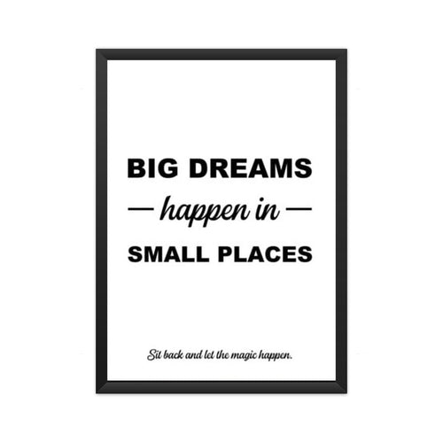 Big Dreams Happen In Small Places