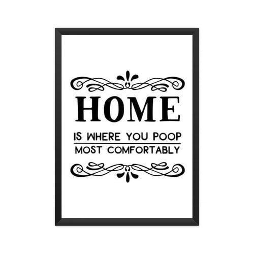 Home Is Where You Poop Comfortably