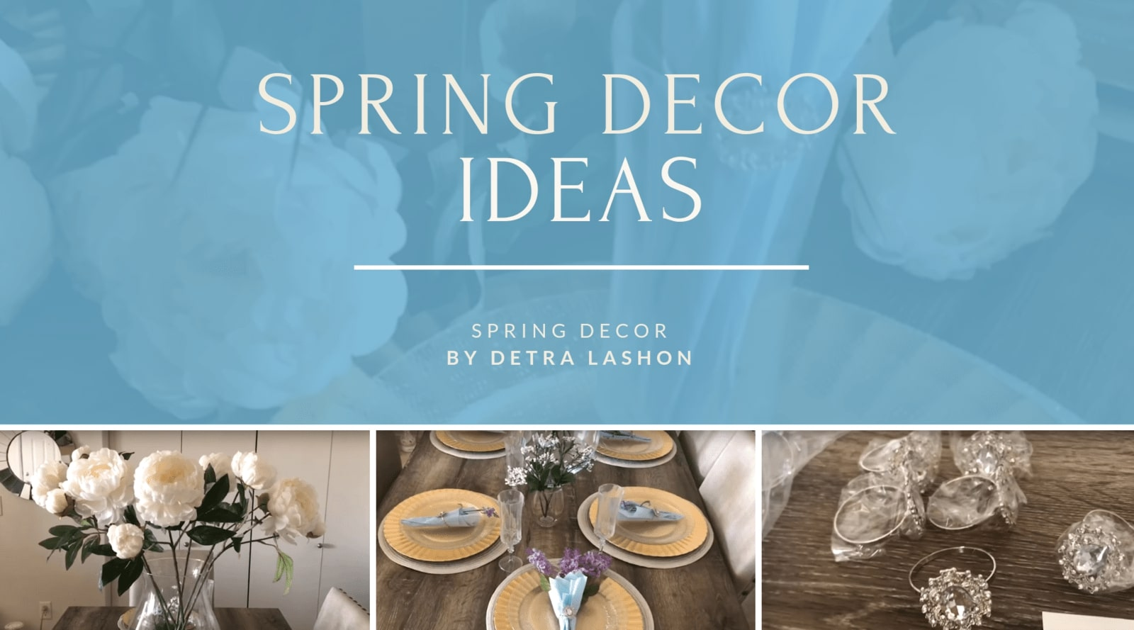 Spring Decorating Ideas by Detra Lashon