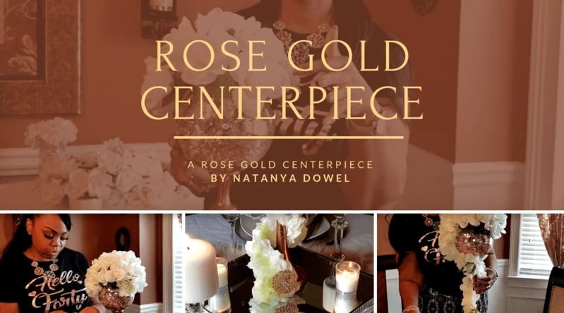 Rose Gold Centerpiece DIY by Natanya Dowel