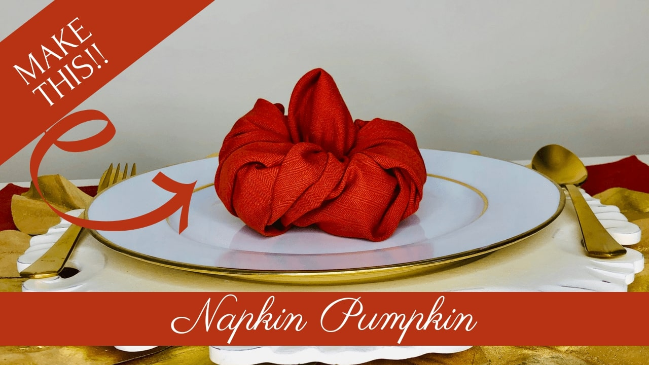Fall Pumpkin Napkin Fold 2 Step Tutorial Totally Dazzled